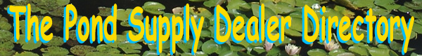 The Pond Supply Dealer Directory